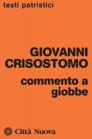 Commento a Giobbe - Giovanni Crisostomo