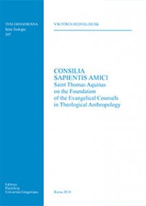 Copertina di 'Consilia Sapientis Amici. Saint Thomas Aquinas on the Foundation of the evangelical counsels in theological anthropology'