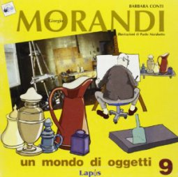 Copertina di 'Giorgio Morandi. Un mondo di oggetti'