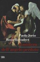Il mistero dell'angelo perduto - Vodret Rossella, Jorio Paolo