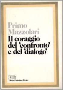 Copertina di 'Il coraggio del confronto e del dialogo'