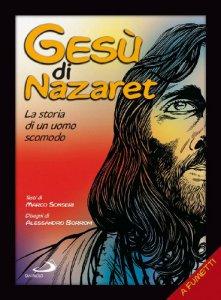 Copertina di 'Gesù di Nazaret. La storia di un uomo scomodo'