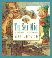 Tu sei mio - Lucado Max, Martinez Sergio