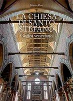 La Chiesa di Santo Stefano. Gotico veneziano - Federico Moro