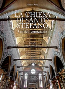 Copertina di 'La Chiesa di Santo Stefano. Gotico veneziano'