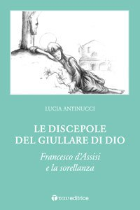 Copertina di 'Le discepole del giullare di Dio'