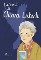 La storia di Chiara Lubich - Antonella Pandini
