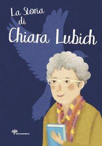 Copertina di 'La storia di Chiara Lubich'