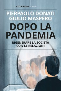 Copertina di 'Dopo la pandemia. Rigenerare la società con le relazioni.'