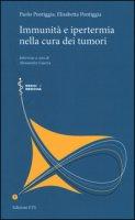 Immunità e ipertermia nella cura dei tumori - Pontiggia Paolo, Pontiggia Elisabetta, Guerra Alessandra