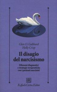 Copertina di 'Il disagio del narcisismo. Dilemmi diagnostici e strategie terapeutiche con i pazienti narcisisti'