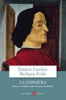 La Congiura - Franco Cardini, Barbara Frale
