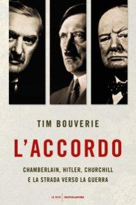 Copertina di 'L' accordo. Chamberlain, Hitler, Churchill e la strada verso la guerra'