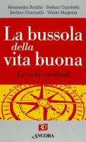 La bussola della vita buona - Stefano Guarinelli, Alessandra Bonifai, Stefano Cucchetti, Walter Magnoni