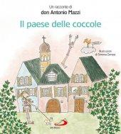 Il paese delle coccole - don Antonio Mazzi, Simona Zampa