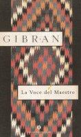 La voce del maestro - Gibran Kahlil