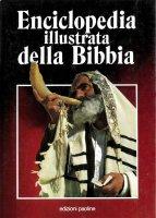Enciclopedia illustrata della Bibbia - AA.VV.