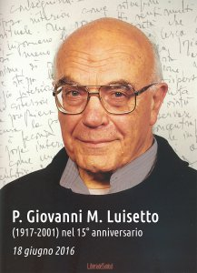 Copertina di 'P. Giovanni M. Luisetto (1917-2001) nel 15° anniversario'