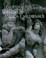 Le grandi stagioni dell'arte antica e medievale
