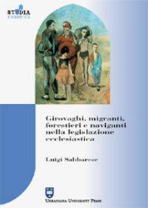 Copertina di 'Girovaghi, migranti, forestieri e naviganti nella legislazione ecclesiastica'