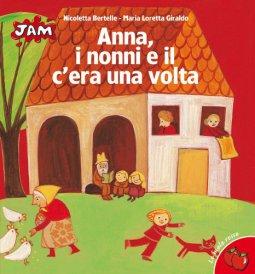 Copertina di 'Anna, i nonni e il c'era una volta'