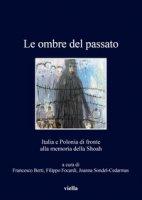 Le ombre del passato. Italia e Polonia di fronte alla memoria della Shoah