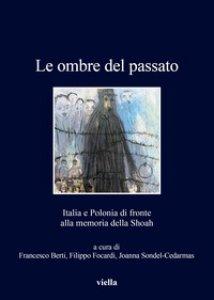 Copertina di 'Le ombre del passato. Italia e Polonia di fronte alla memoria della Shoah'
