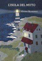 L' isola del muto - Guido Sgardoli