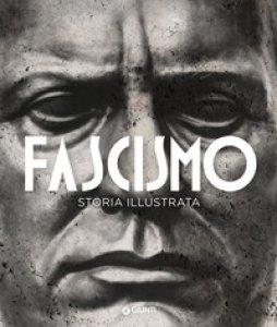 Copertina di 'Fascismo. Storia illustrata'