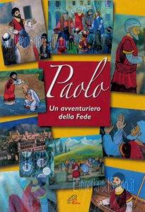 Copertina di 'Paolo. Un avventuriero della Fede'