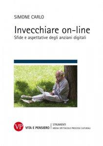 Copertina di 'Invecchiare online: sfide e aspettative degli anziani digitali'