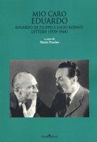 Mio caro Eduardo. Edoardo De Filippo e Lucio Ridenti. Lettere (1935-1964)