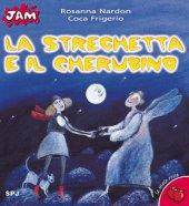 La streghetta e il cherubino - Nardon Rosanna, Frigerio Coca