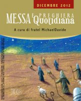 Messa quotidiana. Riflessioni di fratel MichaelDavide. Dicembre 2012 - Semeraro MichaelDavide