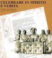 Celebrare in spirito e verità. Sussidio teologico-pastorale per la formazione liturgica