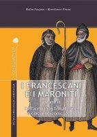 I Francescani e i Maroniti - Bartolomeo Pirone, Hal?m Noujaim