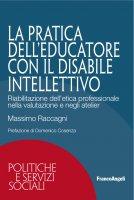 La pratica dell'educatore con disabile intellettivo - Massimo Raccagni