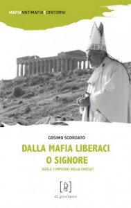 Copertina di 'Dalla mafia liberaci o Signore. Quale l'impegno della Chiesa?'
