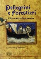 Pellegrini e forestieri. L'itineranza francescana