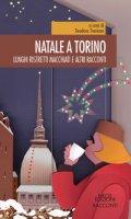 Natale a Torino. Lunghi, ristretti, macchiati e altri racconti