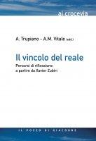 Il vincolo del reale - Trupiano Antonio, Vitale A. M.