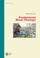 Fundamental Moral Theology - Cataldo Zuccaro
