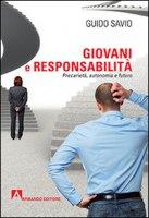 Giovani e responsabilità. Precarietà, autonomia e futuro - Savio Guido