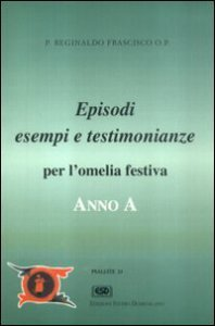 Copertina di 'Anno A. Episodi, esempi, testimonianze per l'omelia festiva'