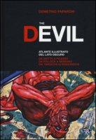 The Devil. Atlante illustrato del lato oscuro. Da Giotto a Picasso. Da Pollock a Serrano. Dai tarocchi ai videogiochi. Ediz. a colori - Paparoni Demetrio