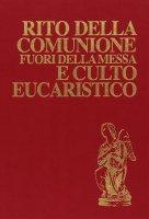 Rito della comunione fuori della messa e culto eucaristico