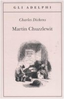 Martin Chuzzlewit - Dickens Charles