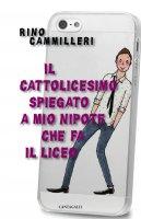 Il cattolicesimo spiegato a mio nipote che fa il liceo - Rino Cammilleri