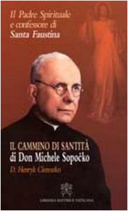 Copertina di 'Il Cammino di Santità. Il Padre Spirituale e confessore di Santa Faustina'