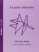 La parte mancante - Christian Bobin